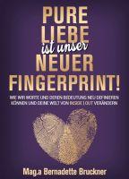 Pure Liebe IST unser neuer Fingerprint! - Ratgeber zur Persönlichkeitsentwicklung