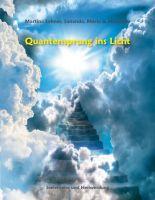 Quantensprung ins Licht – neues Sachbuch gibt Antworten auf die rasante Entwicklung der Erde