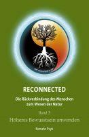 RECONNECTED Band 3 – Rückverbindung zum Wesen der Natur wagen