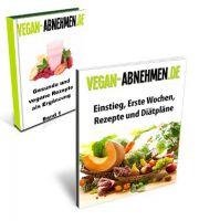 Rezepte zum Abnehmen - Vegan Abnehmen E-Books