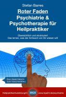 Roter Faden Psychiatrie und Psychotherapie für Heilpraktiker - Heilpraktikerprüfungswissen