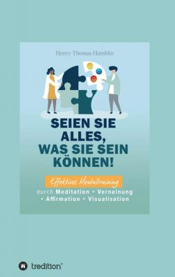 """""""Seien Sie alles, was Sie sein können!"""" von Benno Schmid-Wilhelm und Henry Thomas Hamblin"""