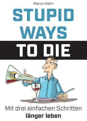 """""""Stupid ways to die"""" von Marco Hahn"""