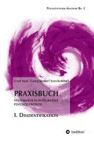 """""""Praxisbuch Systematisch-Integrative Psychosynthese: I. Disidentifikation"""" von Ursel Neef, Georg Henkel und Sven Kerkhoff"""
