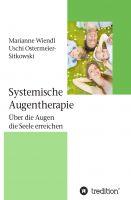 """""""Systemische Augentherapie"""" von Marianne Wiendl und Uschi Ostermeier-Sitkowski"""