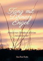 Tanz mit Deinem Engel – motivierende, reale Geschichten von echten Menschen