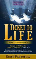 """""""Ticket To Life - Umarme die Unsicherheit"""" von Erich Perroulaz"""