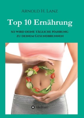 """""""Top 10 Ernährung"""" von Arnold H. Lanz"""