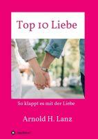 Top 10 Liebe – ein Arbeits- und Praxishandbuch rund um die Liebe