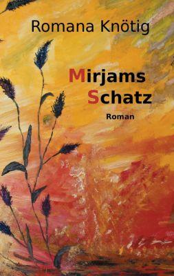 """""""Mirjams Schatz"""" von Romana Knötig"""