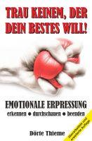 Trau keinem, der dein Bestes will – neues Buch enträtselt das Geheimnis der emotionalen Erpressung