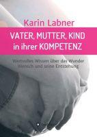 """""""Vater, Mutter, Kind in ihrer Kompetenz"""" von Karin Labner"""