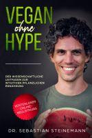 Vegan ohne Hype- aufgeklärt, mutig und praktikabel zur pflanzlichen Ernährung mit neuem Buch