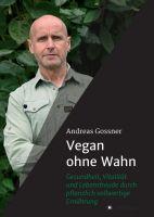 Vegan ohne Wahn – Ratgeber für den Einstieg in ein gesundes Leben
