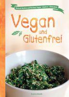 """""""Vegan und Glutenfrei"""" von Beatrice Schmidt"""