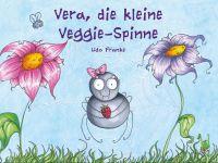 Vera, die kleine Veggie-Spinne - ein Kinderbuch nicht nur für Vegetarier