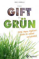 """""""von Gift zu Grün"""" von Ines Comelli"""