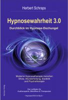 Hypnosewahrheit 3.0 - die unbequeme Wahrheit entlarvt viele Hypnoselügen