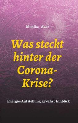 """""""Was steckt hinter der Corona-Krise?"""" von Monika Auer"""