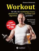 Workout für alle Genussmenschen – die ultimative Trainingsanleitung für Gesundheit trotz Schokolade und Co