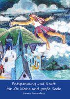 Gehen Sie mit der Autorin Sandra Tannenberg auf Seelenreise und lassen den Stress hinter sich.