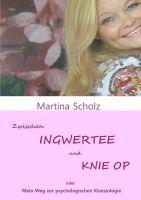 """""""Zwischen Ingwertee und Knie OP"""" von Martina Scholz"""