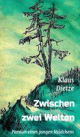 """""""Zwischen zwei Welten"""" von Klaus Dietze"""