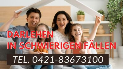 Darlehen in schwierigen Fällen - Tel. 0421-83673100 (Anfragen aus ganz Deutschland)