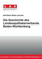 """""""Die Geschichte des Landesapothekerverbands Baden-Württemberg"""" von Frank Eickmann"""