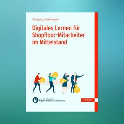 Neues eBook: Digitales Lernen für Shopfloor-Mitarbeiter im Mittelstand /Wolfgang Gallenberger (© Bildquelle: www.i40.de)