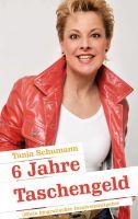 """""""6 Jahre Taschengeld"""" von Tanja Schumann und Dr. Eberhard Frohnecke"""
