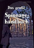 """""""Das große Spionagehandbuch"""" von Andreas Schulze"""