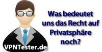 VPNTester.de klärt auf zum Schutz der Anonymität und Privatsphäre im Internet.
