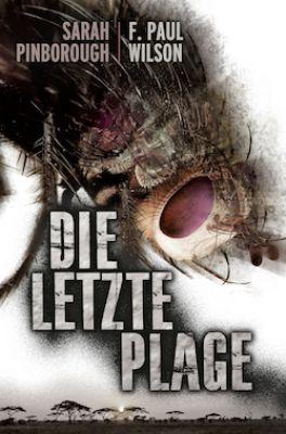 Die letzte Plage - Thriller von F. Paul Wilson & Sarah Pinborough