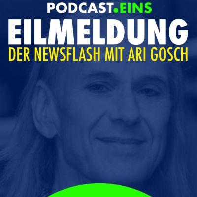 Podcast Kachel- EILMELDUNG der Newsflash mit Ari Gosch (© Podcast Eins GmbH)