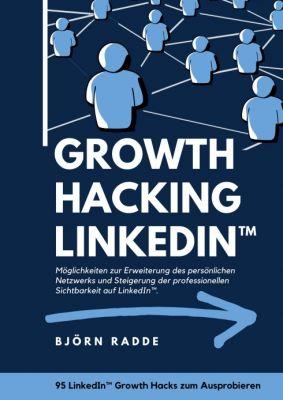 """""""Growth Hacking LinkedIn™"""" von Björn Radde"""