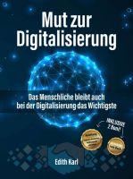 Mut zur Digitalisierung – Digitale Transformation einfach gemacht