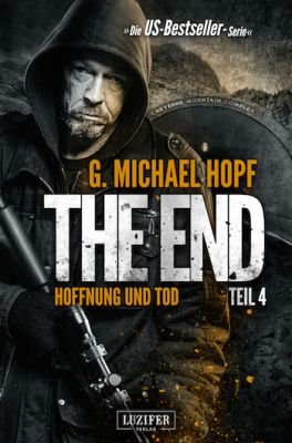 The End 4 - Hoffnung und Tod - G. Michael Hopf