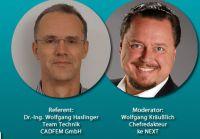 Dr.-Ing. Wolfgang Haslinger, Team Technik, CADFEM GmbH (Referet), Wolfgang Kräußlich, Chefredakteur, ke NEXT