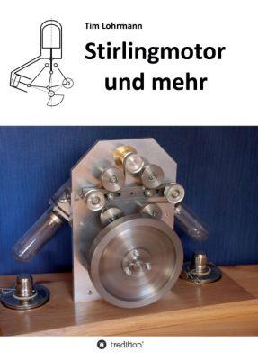 """""""Stirlingmotor und mehr"""" von Tim Lohrmann"""