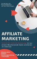 Die Affiliate Marketing Blaupause – Affiliate Marketing Provisionen an nur einem Wochenende verdienen