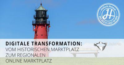 Digitale Transformation: Vom historischen Marktplatz zum regionalen Online Marktplatz