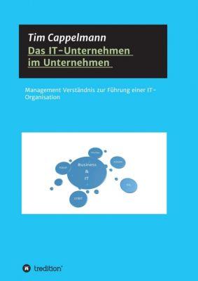 """""""Das IT-Unternehmen im Unternehmen"""" von Tim Cappelmann"""