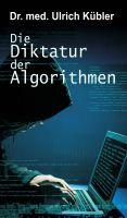 Die Diktatur der Algorithmen – Essay rund um die Computerherrschaft