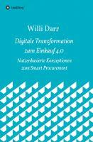 """""""Digitale Transformation zum Einkauf 4.0"""" von Willi Darr"""