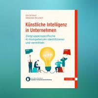 Neues eBook zu zielgruppenspezifischen Kompetenzen in Künstlicher Intelligenz für Alle in Unternehmen