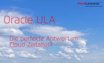 Oracle ULA - Die perfekte Antwort im Cloud-Zeitalter?