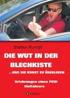 """""""Die Wut in der Blechkiste und die Kunst zu überleben"""" von Stefan Rumpf"""