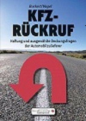KFZ-Rückruf - Haftung und ausgewählte Deckungsfragen der Automobilzulieferer