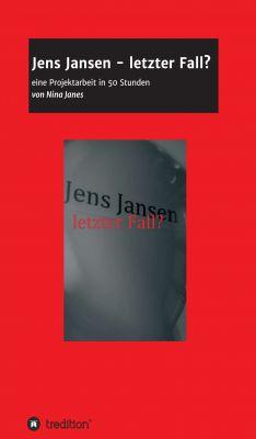 """""""Jens Jansen - letzter Fall?"""" von Nina Janes"""